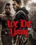 دانلود دوبله فارسی فیلم We Die Young 2019