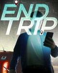 دانلود فیلم End Trip 2018