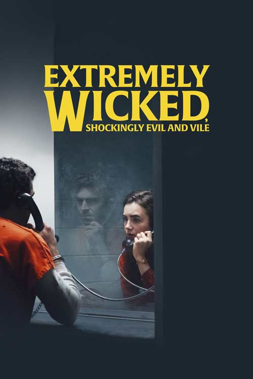 فیلم Extremely Wicked, Shockingly Evil and Vile 2019
